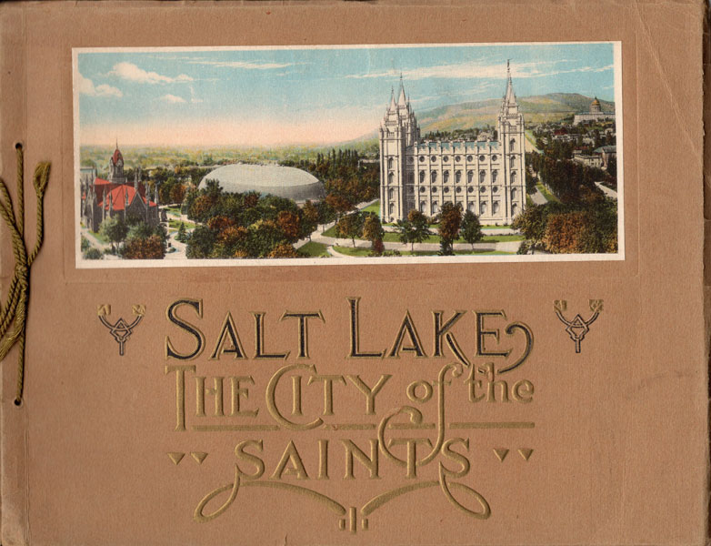 Salt Lake, The City Of The Saints / [Title Page] Souvenir Of Salt-Lake. The City Of The Saints