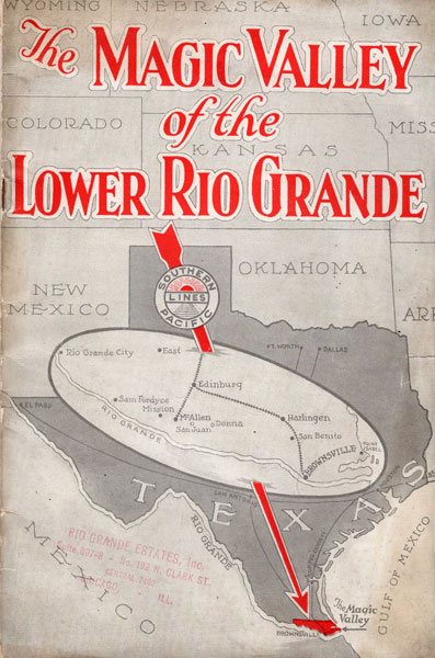 The Magic Valley Of The Lower Rio Grande The Agricultural Department, Southern Pacific Lines