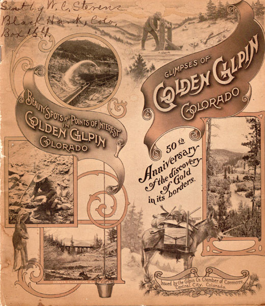 Glimpses Of Golden Gilpin, Colorado. 50th Anniversary Of The Discovery Of Gold In Its Borders Gilpin Co. Chamber Of Commerce, Central City, Colorado