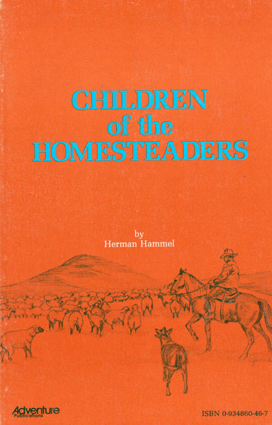 Children Of The Homesteaders. by  Herman. Hammel