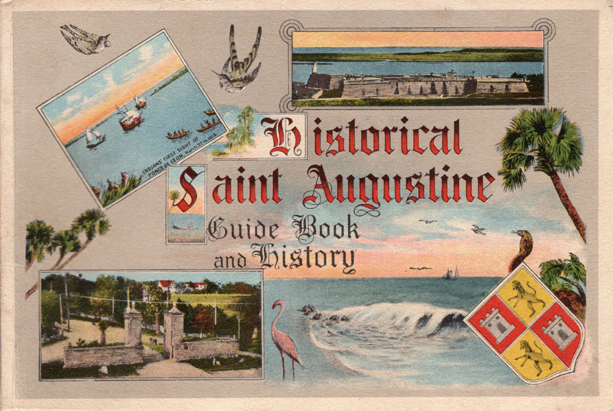 Historical Saint Augustine Guide Book And History