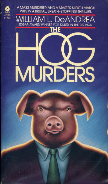 The Hog Murders. by  William L. Deandrea