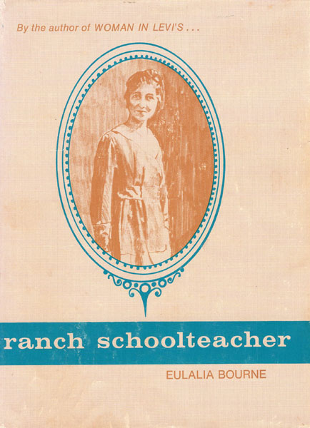 "Ranch Schoolteacher by Eulalia ""Sister"" Bourne"