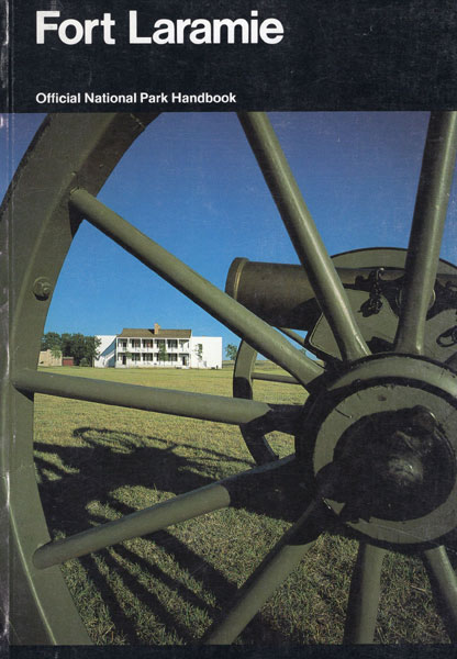 Fort Laramie And The Changing Frontier by David Lavender