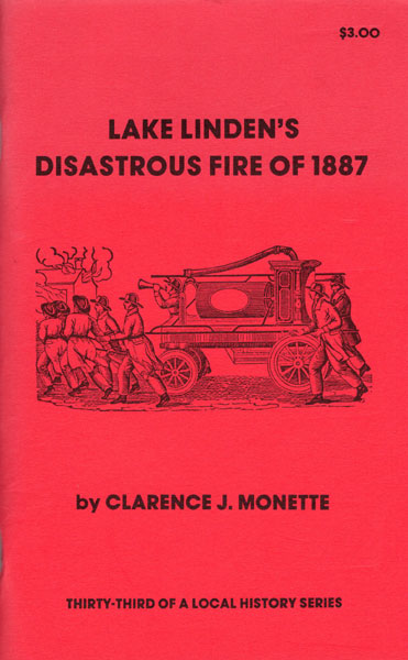 Lake Linden's Disastrous Fire Of 1887 by  Clarence J. Monette