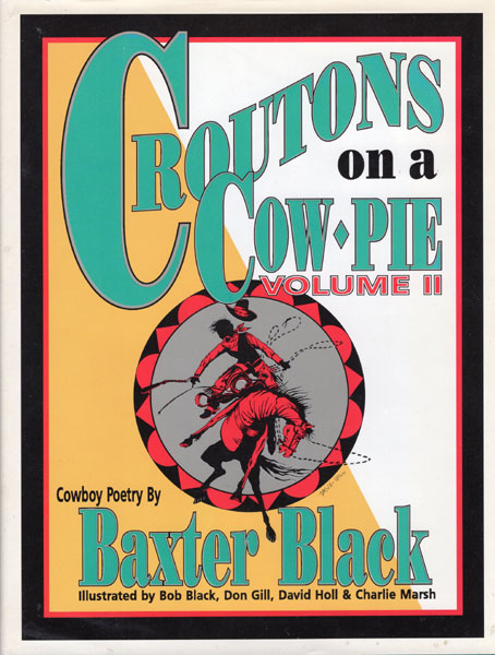 Croutons On A Cow-Pie. Volume Ii by Baxter Black