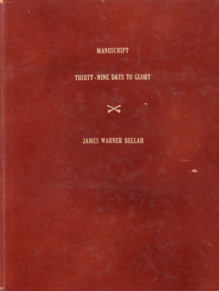 "Original Corrected Manuscript And Corrected Typescript For The Western Short Story, ""Thirty Nine Days To Glory"" by  James Warner Bellah"