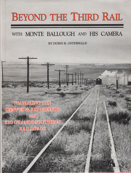 Beyond The Third Rail, With Monte Ballough And His Camera by Doris B. Osterwald