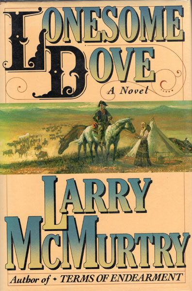 Lonesome Dove. by Larry. Mcmurtry
