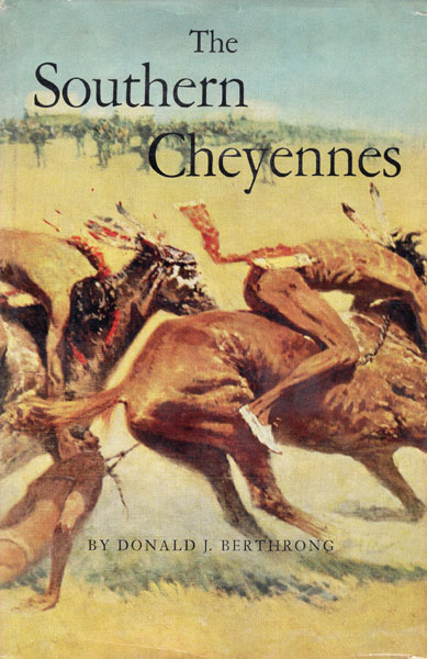 The Southern Cheyennes. by  Donald J. Berthrong
