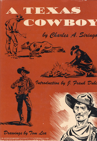 A Texas Cowboy, Or Fifteen Years On The Hurricane Deck Of A Spanish Pony. by  Charles A. Siringo