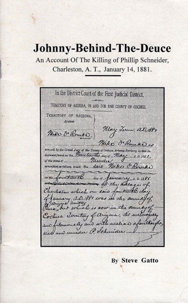 Johnny-Behind-The-Deuce. An Account Of The Killing Of Phillip Schneider, Charleston, A. T., January 14, 1881 by Steve. Gatto