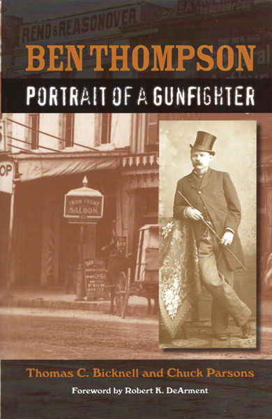 Ben Thompson: Portrait Of A Gunfighter by Thomas C.; Parsons, Chuck Bicknell