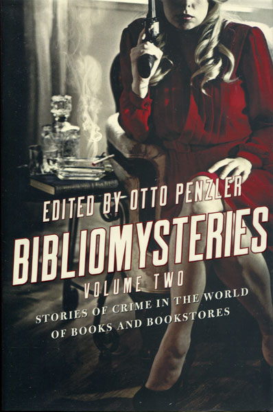 Bibliomysteries Volume Two. Stories Of Crime In The World Of Books And Bookstores  Otto  Penzler [Edited By]