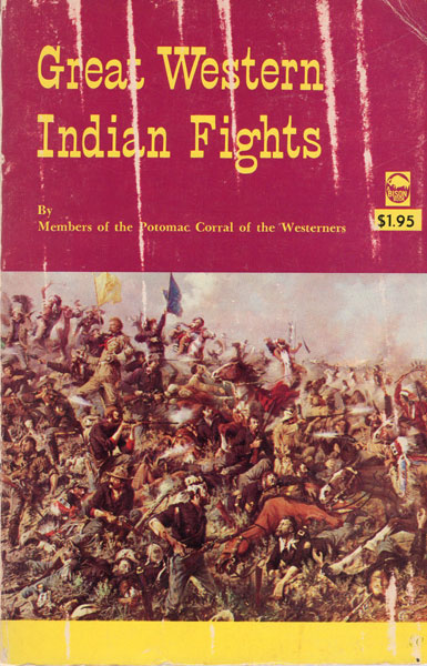 Great Western Indian Fights.  B.W., J. C. Dykes, Frank Goodwyn, D. Harper Simms Allred [Edited By]
