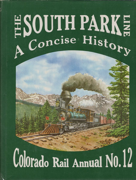The South Park Line. A Concise History by Richardson & Hauck Chappell