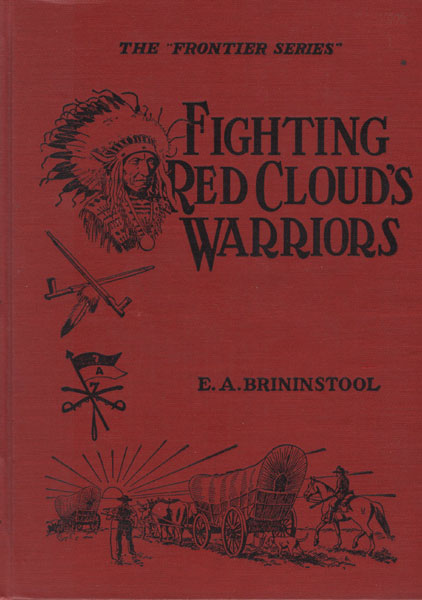 Fighting Red Cloud's Warriors. by  E. A. Brininstool