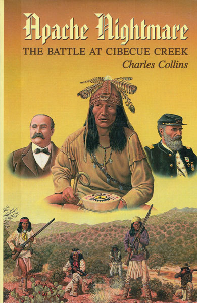 Apache Nightmare. The Battle At Cibeque Creek. by Charles. Collins