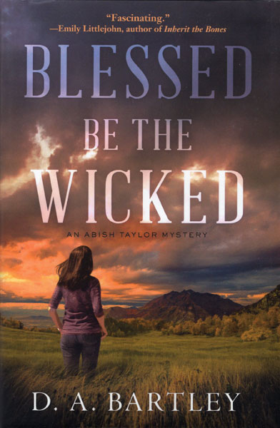 Blessed Be The Wicked by D. A Bartley