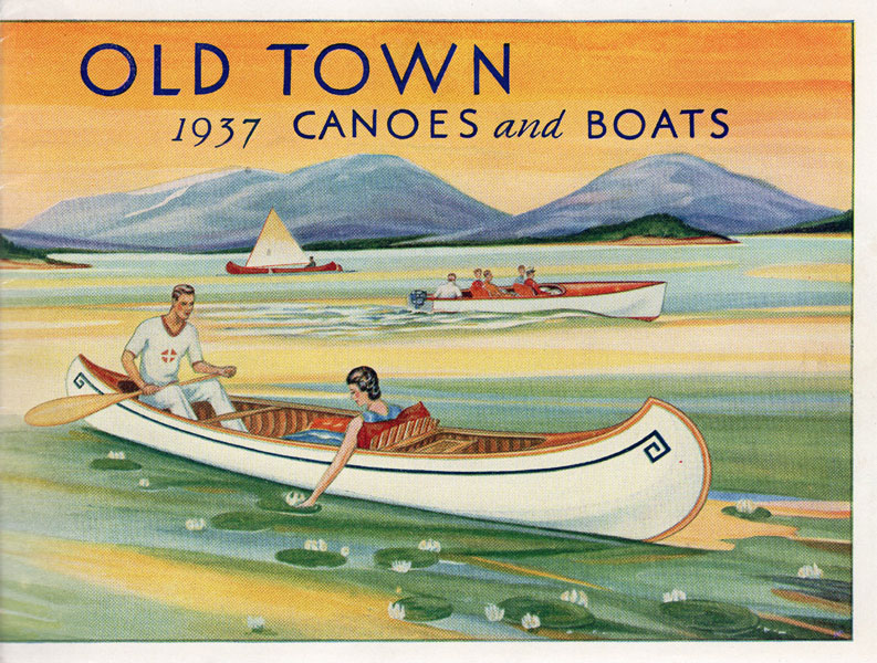 Old Town 1937 Canoes And Boats (Cover Title) by Old Town Canoe Company