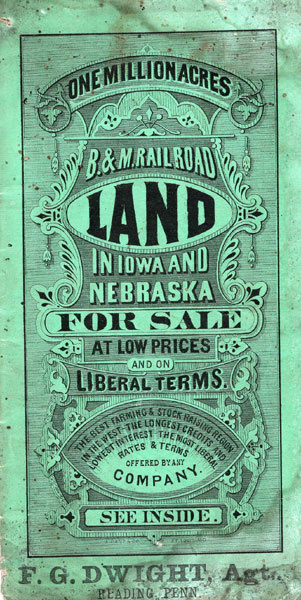 One Million Acres - B & M Railroad Land In Iowa And Nebraska For Sale At Low Prices And On Liberal Terms. The Best Farming & Stock Raising Region In The West - The Longest Credits And Lowest Interest - The Most Liberal Rates & Terms Offered By Any Company (Cover Title) by  Burlington & Quincy And Burlington & Missouri River Railroad Companies Chicago