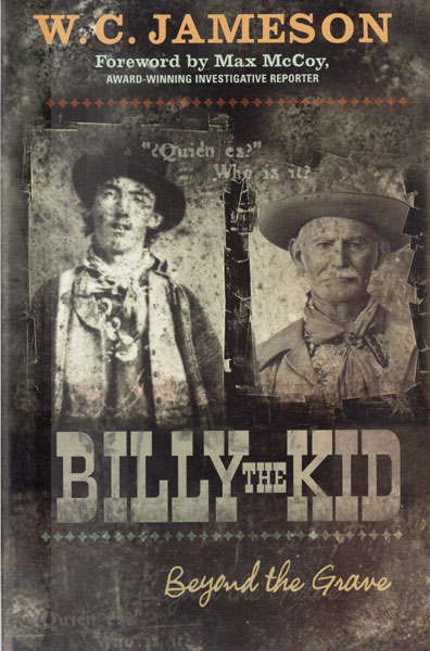 Billy The Kid, Beyond The Grave by  W. C. Jameson