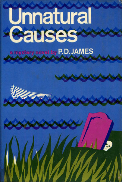 Unnatural Causes. by  P. D. James