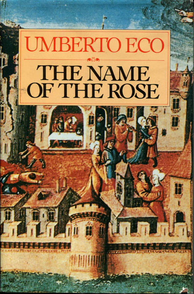 The Name Of The Rose. by  Umberto. Eco