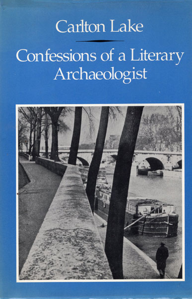 Confessions Of A Literary Archaeologist by  Carlton Lake