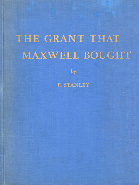 The Grant That Maxwell Bought.   F.  Stanley [Father Stanley Crocchiola]