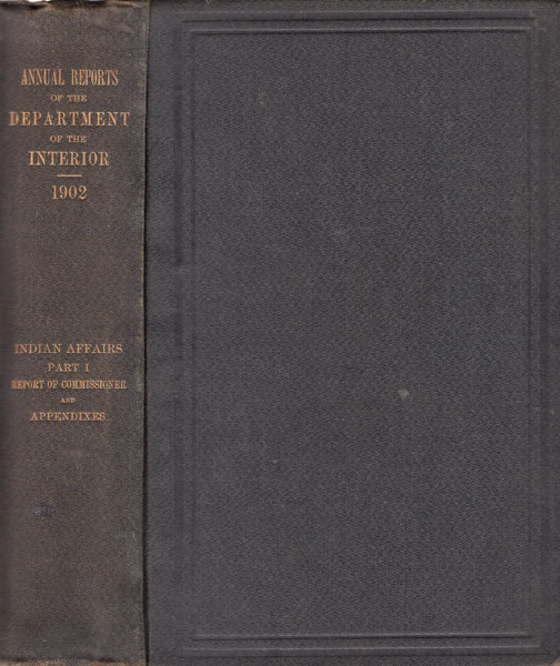 Annual Reports Of The Department Of The Interior For The Fiscal Year Ended June 30, 1901. Indian Affairs. Part 1. Report Of The Commissioner, And Appendixes Commissioner Of Indian Affairs