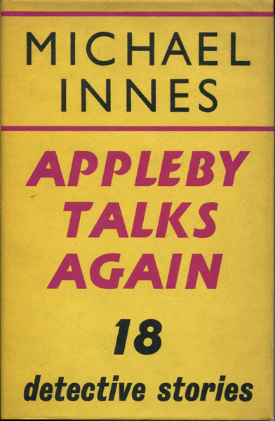 Appleby Talks Again. Eighteen Detective Stories by  Michael. Innes
