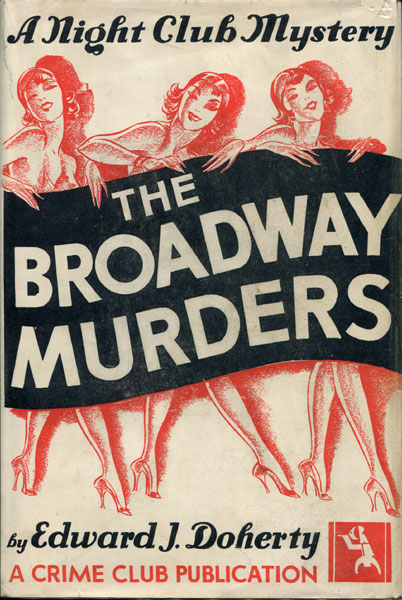 The Broadway Murders. A Nightclub Mystery by Edward J. Doherty