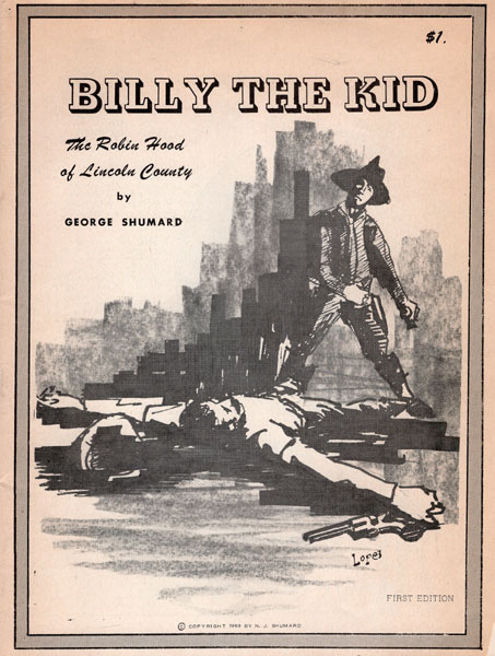 Billy The Kid. The Robin Hood Of Lincoln County. by George. Shumard