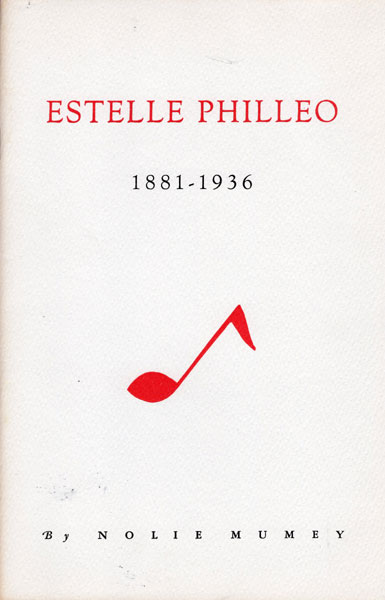 "Estelle Philleo. ""Setting The West To Music,"" 1881-1936. by  Nolie. Mumey"