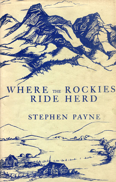 Where The Rockies Ride Herd by  Stephen Payne