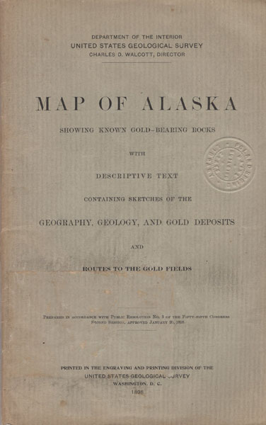 Map Of Alaska, Showing Known Gold-Bearing Rocks With Descriptive Text Containing Sketches Of The Geography, Geology, And Gold Deposits And Routes To The Gold Fields. (Cover Title)  S. F. Emmons [Geologist]