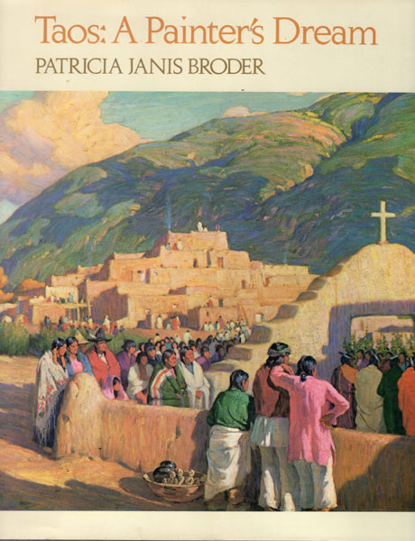 Taos: A Painter's Dream by Patricia Janis Broder