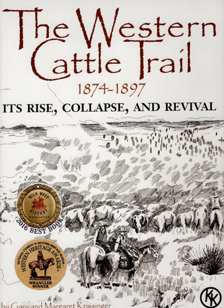 The Western Cattle Trail 1874-1897: Its Rise, Collapse, And Revival by  Gary And Margaret Kraisinger