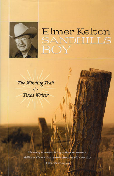 Sandhills Boy. The Winding Trail Of A Texas Writer by  Elmer Kelton