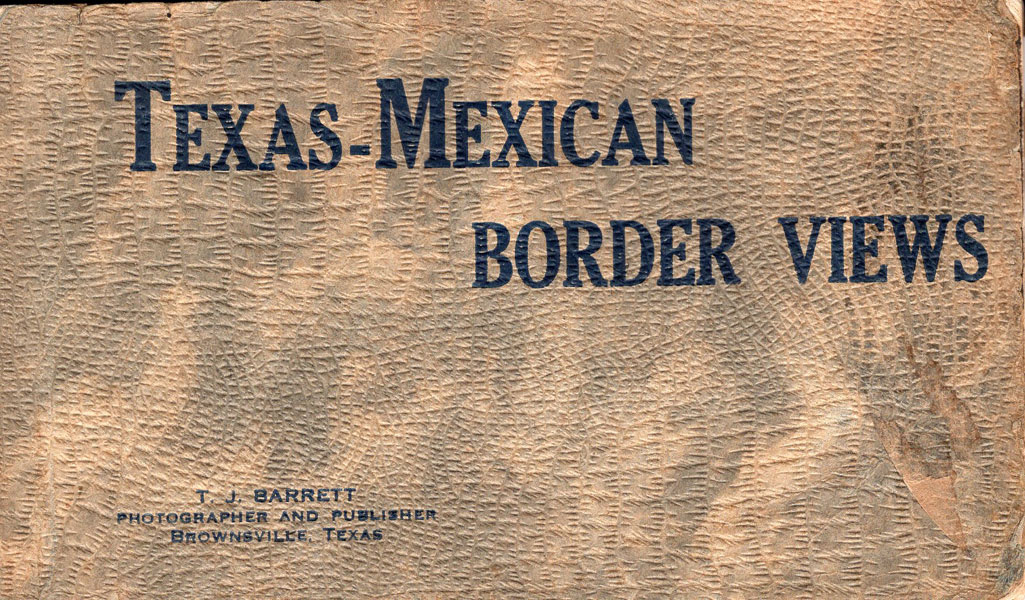Texas-Mexican Border Views Postcard Album by  T.J Barrett