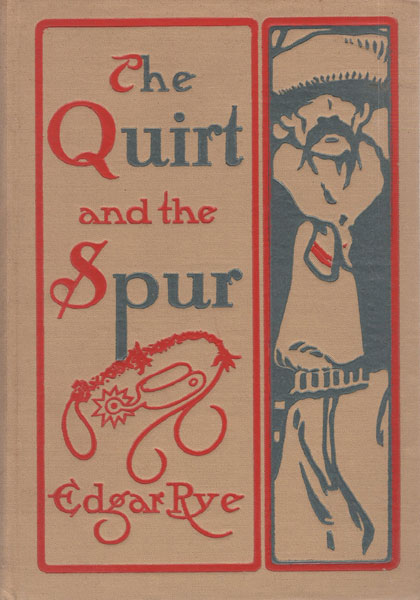 The Quirt And The Spur; Vanishing Shadows Of The Texas Frontier by Edgar. Rye
