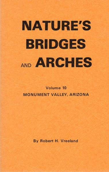 Nature's Bridges And Arches. Volume 10. Monument Valley, Arizona by Robert H Vreeland