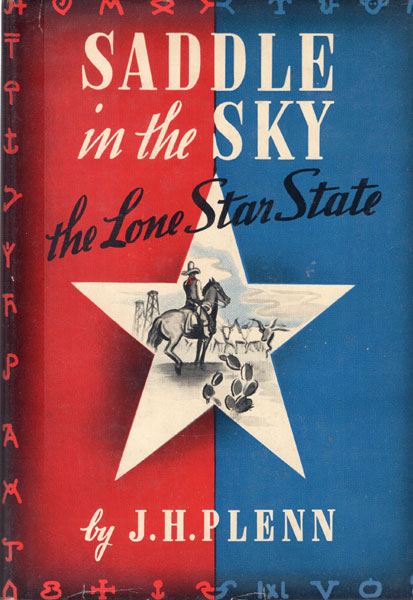 Saddle In The Sky. The Lone Star State by  J. H. Plenn