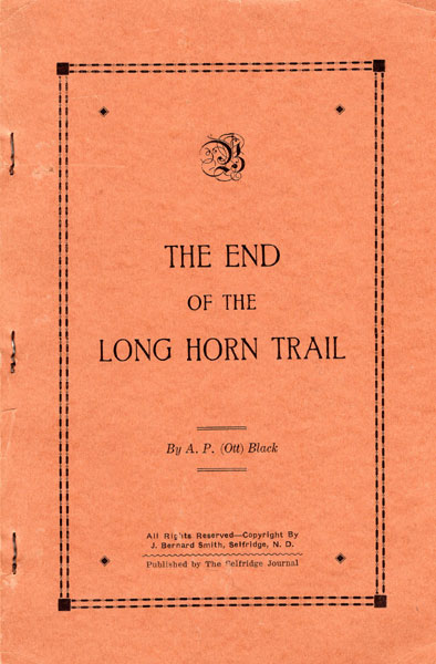 The End Of The Long Horn Trail. by  A. P. (Ott). Black