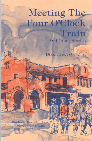 Meeting The Four O'Clock Train And Other Stories  Dixon Fagerberg, Jr
