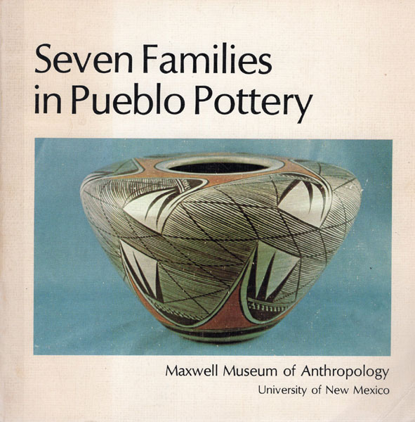 Seven Families In Pueblo Pottery by Rick Dillingham