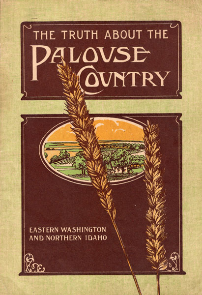 The Truth About The Palouse Country, Eastern Washington And Northern Idaho. (Cover Title) by Spokane & Inland Empire Railroad Company