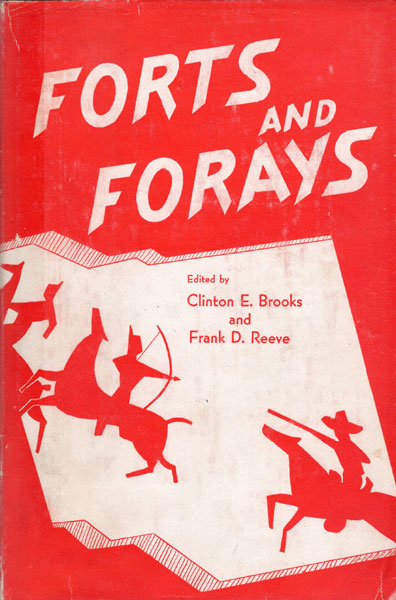 Forts And Forays. James A Bennett: A Dragoon In New Mexico 1850-1856  Clinton E. And Frank D. Reeve Brooks [Edited By]