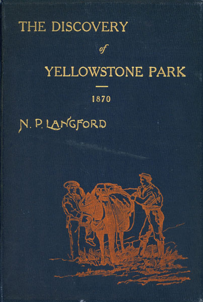 Diary Of The Washburn Expedition To The Yellowstone And Fire Hole Rivers In The Year 1870. by  N. P. Langford